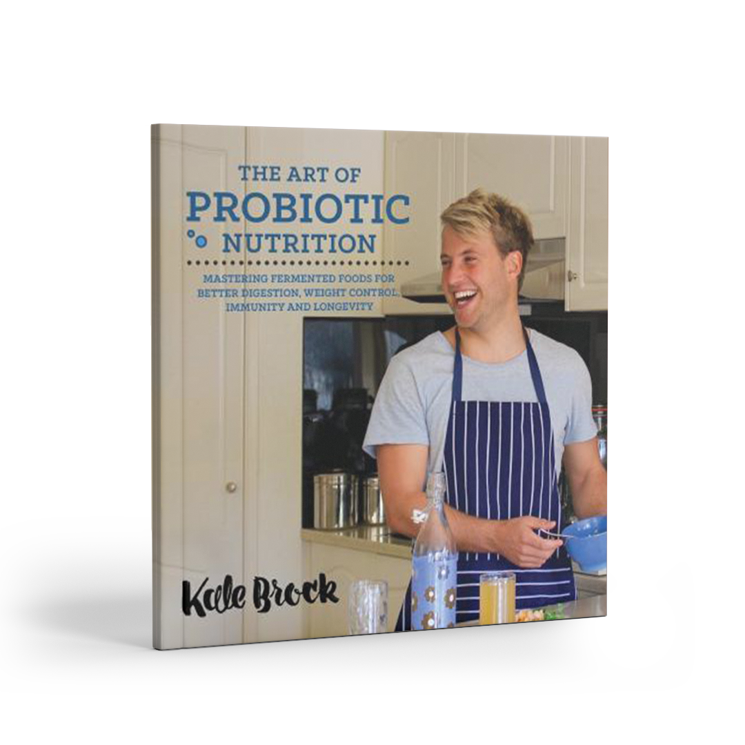 The Art Of Probiotic Nutrition by Kale Brock – SAVE 20%